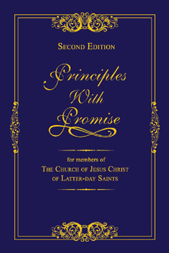 rinciples with Promise: For Members of the Church of Jesus Christ of Latter-day Saints